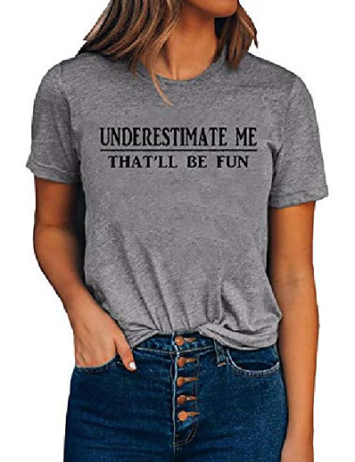 cheap Tees & T Shirts-underestimate me that'll be fun t-shirt, women's proud and confidence funny tees tops (grey, medium)
