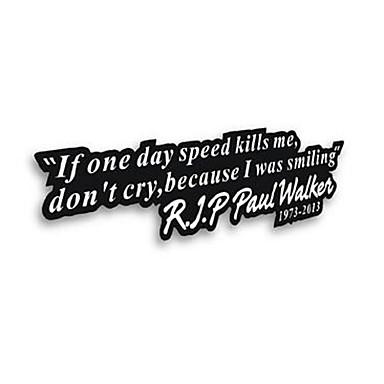wenn eines Tages Geschwindigkeit tötet mich zerreißen paul walker Autofenster Auto Vinyl-Wandaufkleber