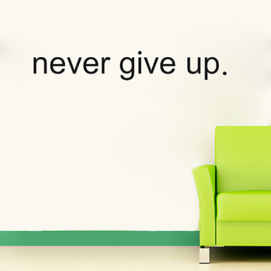 Wall Stickers Wall Decals Style Never Give Up English Words & Quotes PVC Wall Stickers
